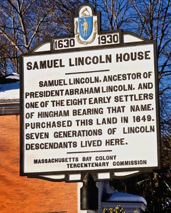 An image of the sign which marks the land where Samuel Lincoln's house was. Samuel's grandson built a new house on the site in the 18th century.
